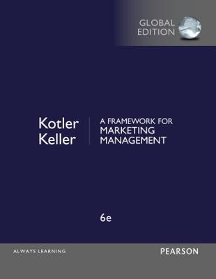 A Framework for Marketing Management, Global Edition by Philip Kotler