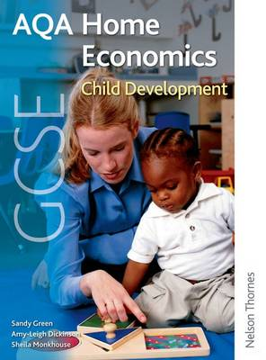AQA GCSE Home Economics AQA GCSE Home Economics Child Development Student's Book by Sandy Green