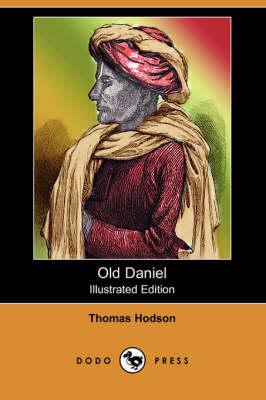 Old Daniel (Illustrated Edition) (Dodo Press) by Thomas Hodson