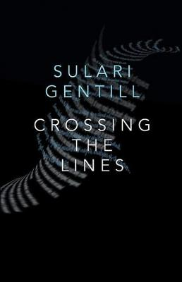 Crossing the Lines by Sulari Gentill