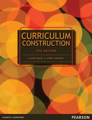 Curriculum Construction by Laurie Brady
