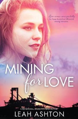 MINING FOR LOVE/IVY/MILA/APRIL by Leah Ashton