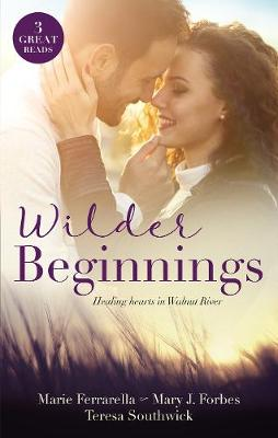 Wilder Beginnings/Falling For The M.D./First-Time Valentine/Paging Dr. Daddy by Marie Ferrarella