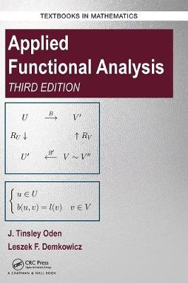 Applied Functional Analysis, Third Edition by J. Tinsley Oden