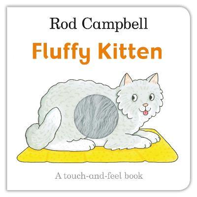 Fluffy Kitten by Rod Campbell