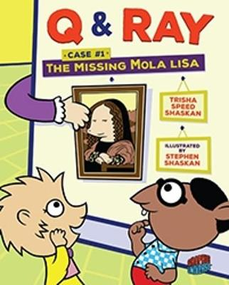 Q & Ray: The Missing Mola Lisa: Case #1 by Speed Shaskan Trisha