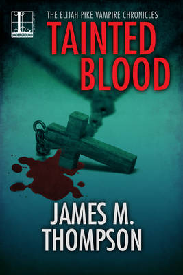 Tainted Blood by James M Thompson