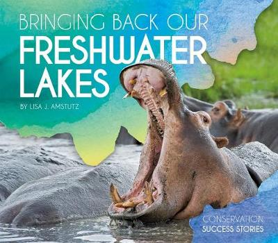 Bringing Back Our Freshwater Lakes by Lisa J. Amstutz