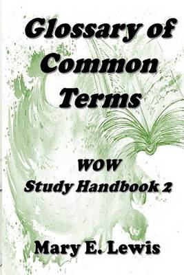 Glossary of Common Terms by Mary E. Lewis