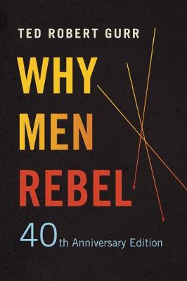 Why Men Rebel by Ted Robert Gurr