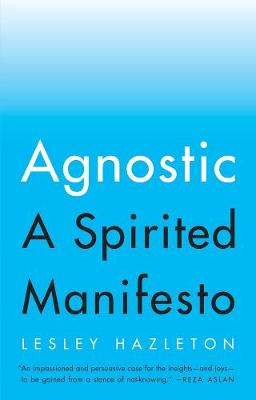Agnostic by Lesley Hazleton