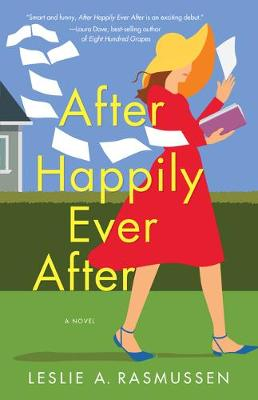 After Happily Ever After: A Novel by Leslie A. Rasmussen