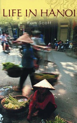 Life in Hanoi by Pam Scott