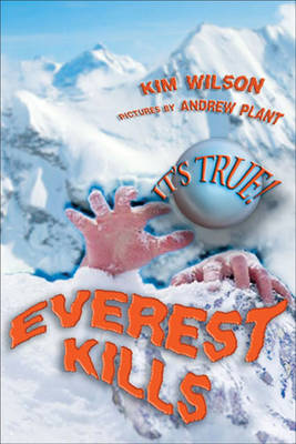 It's True! Everest Kills (22) by Kim Wilson