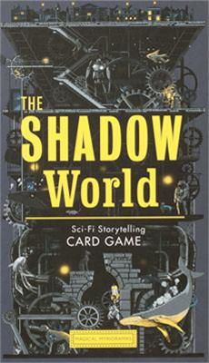 The Shadow World: A Sci-Fi Storytelling Card Game by Shan Jiang