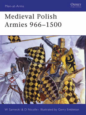 Medieval Polish Armies 966-1500 by David Nicolle