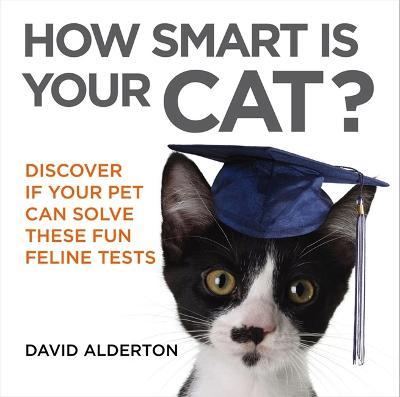 How Smart Is Your Cat? by David Alderton