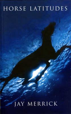Horse Latitudes by Jay Merrick