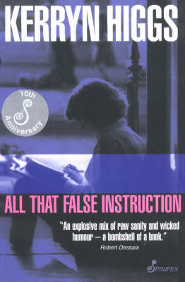 All That False Instruction by Kerryn Higgs