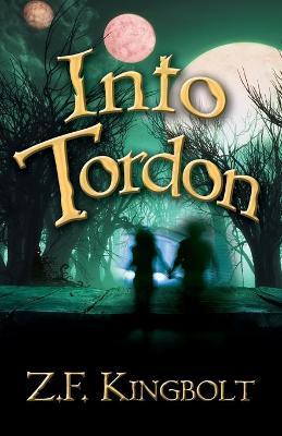 Into Tordon by Z. F.  Kingbolt