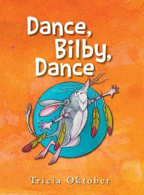 Dance, Bilby, Dance by Tricia Oktober