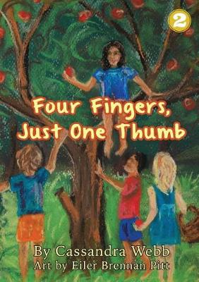 Four Fingers, Just One Thumb by Cassandra Webb