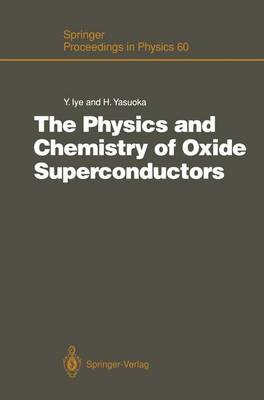 The Physics and Chemistry of Oxide Superconductors by Yasuhiro Iye