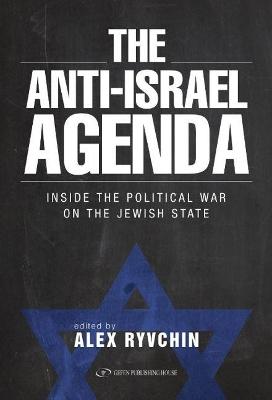 Anti-Israel Agenda by Alex Ryvchin