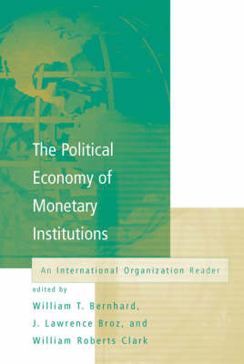Political Economy of Monetary Institutions by William Bernhard