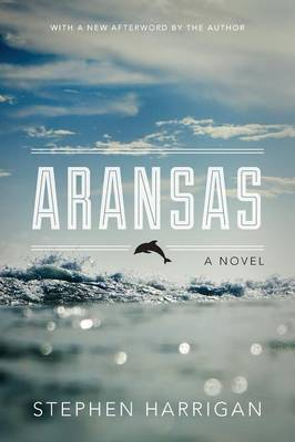 Aransas by Stephen Harrigan