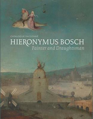 Hieronymus Bosch, Painter and Draughtsman book
