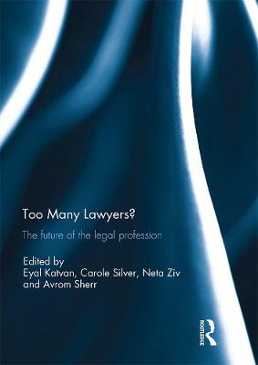 Too Many Lawyers?: The future of the legal profession book