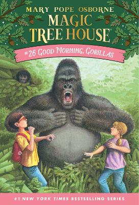 Magic Tree House #26 Good Morning, Gorillas by Mary Pope Osborne