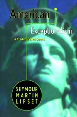 American Exceptionalism by Seymour Martin Lipset