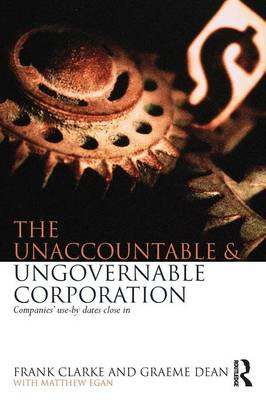 The Unaccountable & Ungovernable Corporation by Frank Clarke