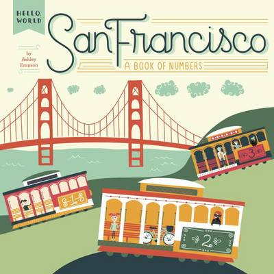 San Francisco: A Book of Numbers by Ashley Evanson