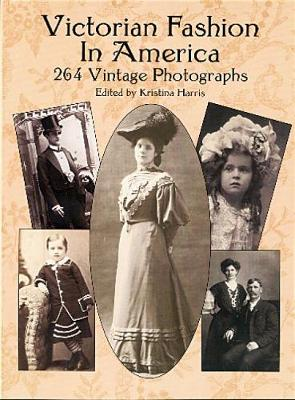 Victorian Fashion in America book