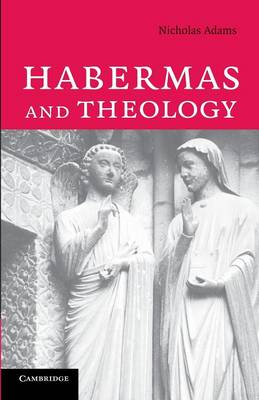 Habermas and Theology by Nicholas Adams