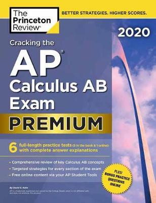 Cracking the AP Calculus AB Exam 2020: Premium Edition book