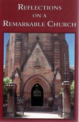 Reflections on a Remarkable Church: on the Occasion of the 150th Anniversary of the Founding of St John the Evangelist Anglican Church, Darlinghurst by Katharine Brisbane