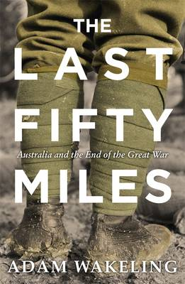 The Last Fifty Miles by Adam Wakeling
