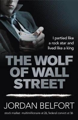 Wolf of Wall Street by Jordan Belfort