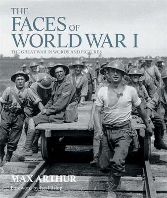 The Faces of World War I by Max Arthur