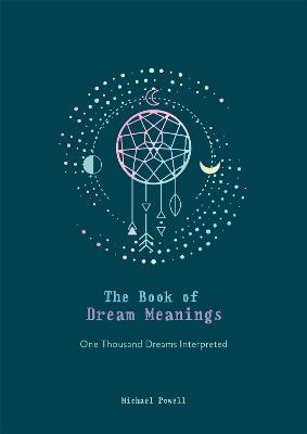 The Book of Dream Meanings: One Thousand Dreams Interpreted book