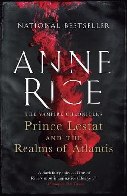 Prince Lestat and the Realms of Atlantis by Professor Anne Rice