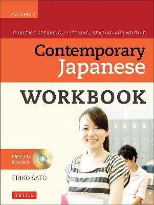 Contemporary Japanese Workbook Volume 1 by Eriko Sato