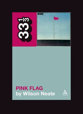 Wire's Pink Flag by Wilson Neate