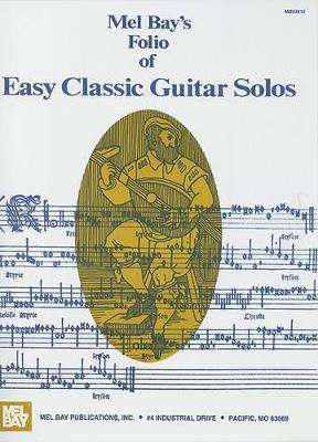 Folio of Easy Classic Guitar Solos by Mel Bay