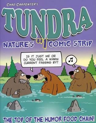 Tundra: Nature's #1 Comic Strip by Chad Carpenter