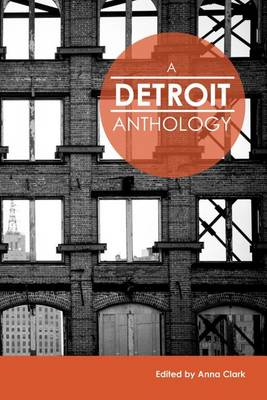 Detroit Anthology by Anna Clark